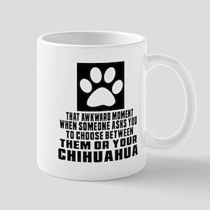 Chihuahua Awkward Dog Designs Mug