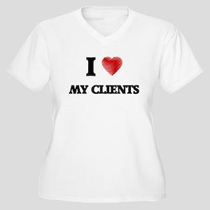 I love My Clients Plus Size T-Shirt