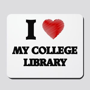 I love My College Library Mousepad