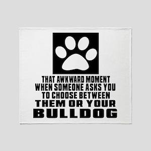 Bulldog Awkward Dog Designs Throw Blanket