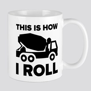 This Is How I Roll Cement Mixer Mugs