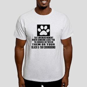 Black & Tan Coonhound Awkward Dog De Light T-Shirt
