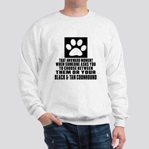 Black & Tan Coonhound Awkward Dog Desig Sweatshirt