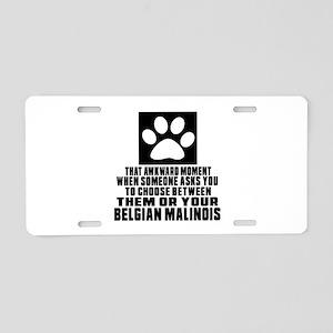 Belgian Malinois Awkward Do Aluminum License Plate