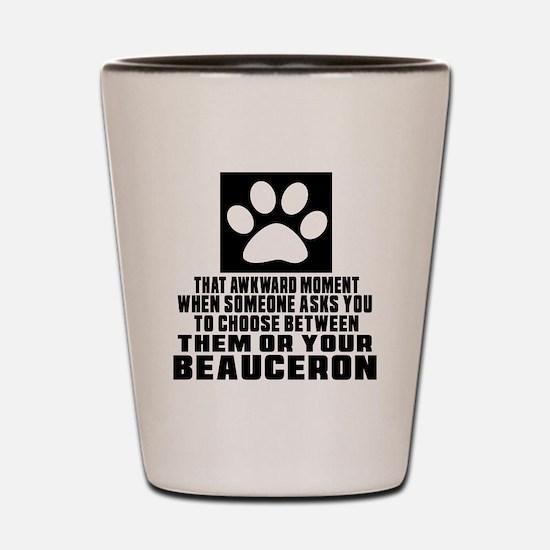 Beauceron Awkward Dog Designs Shot Glass