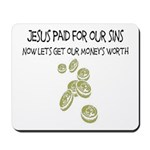 Jesus Paid For Our Sins Mousepad