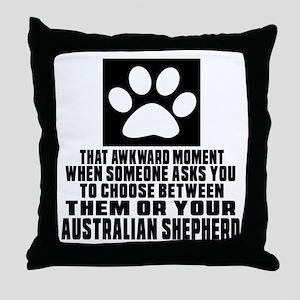 Australian Shepherd Awkward Dog Desig Throw Pillow