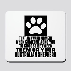 Australian Shepherd Awkward Dog Designs Mousepad