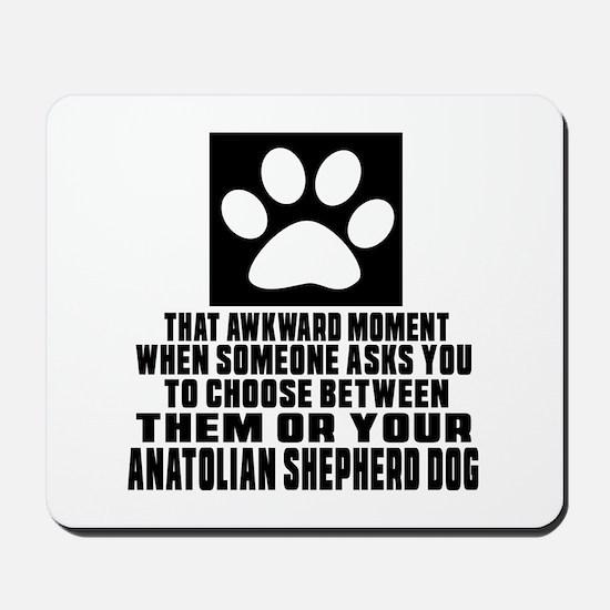 Anatolian Shepherd dog Awkward Dog Desig Mousepad