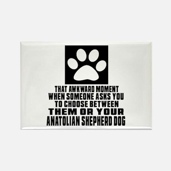 Anatolian Shepherd dog Awkward Do Rectangle Magnet