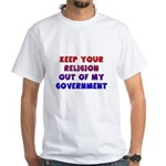 Keep Your Religion Out Of My White T-Shirt