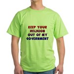 Keep Your Religion Out Of My Green T-Shirt
