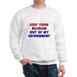 Keep Your Religion Out Of My Sweatshirt