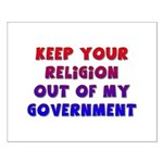 Keep Your Religion Out Of My Small Poster