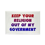 Keep Your Religion Out Of My Rectangle Magnet
