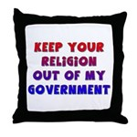 Keep Your Religion Out Of My Throw Pillow
