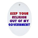 Keep Your Religion Out Of My Oval Ornament