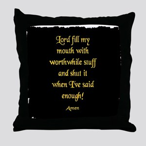 Lord Fill my Mouth Throw Pillow