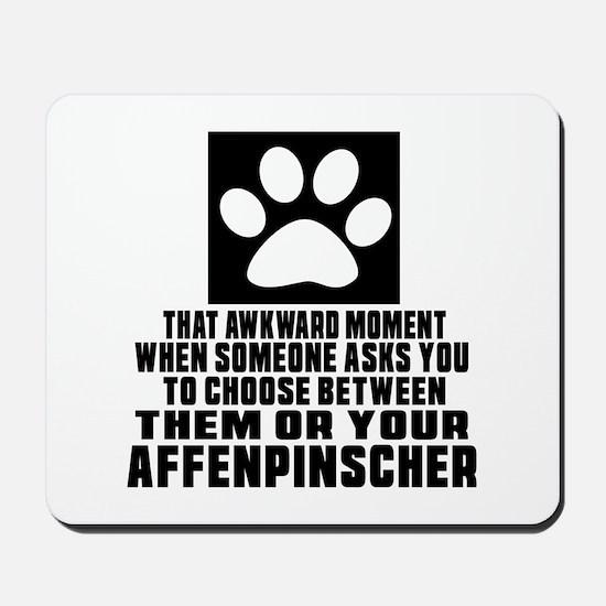 Affenpinscher Awkward Dog Designs Mousepad
