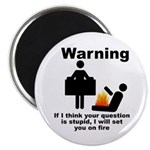 If Your Question Is Stupid... Magnet