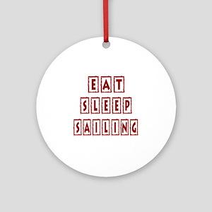 Eat Sleep Sailing Round Ornament