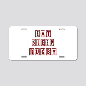 Eat Sleep Rugby Aluminum License Plate