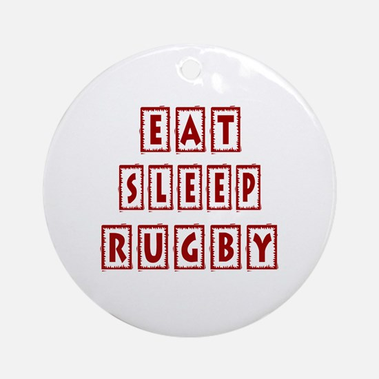 Eat Sleep Rugby Round Ornament