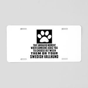 Swedish Vallhund Awkward Do Aluminum License Plate