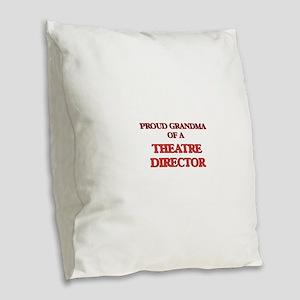 Proud Grandma of a Theatre Dir Burlap Throw Pillow