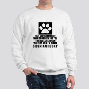 Siberian Husky Awkward Dog Designs Sweatshirt