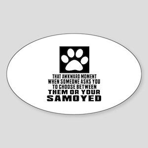 Samoyed Awkward Dog Designs Sticker (Oval)