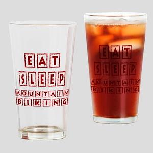 Eat Sleep Mountain Biking Drinking Glass
