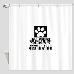 Portuguese Water Dog Awkward Dog De Shower Curtain
