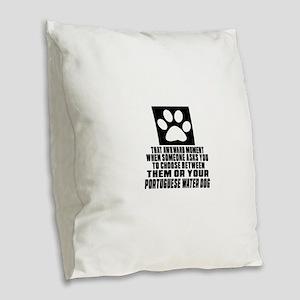 Portuguese Water Dog Awkward D Burlap Throw Pillow