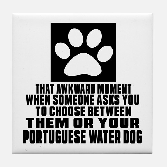 Portuguese Water Dog Awkward Dog Desi Tile Coaster