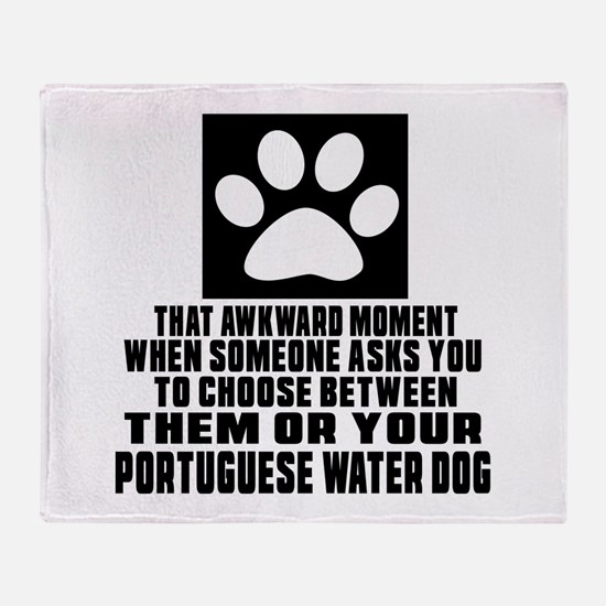 Portuguese Water Dog Awkward Dog Des Throw Blanket