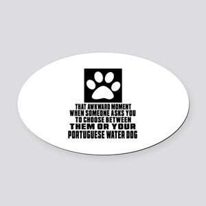 Portuguese Water Dog Awkward Dog D Oval Car Magnet