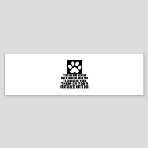 Portuguese Water Dog Awkward Dog Sticker (Bumper)