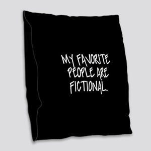 My Favorite People Are Fiction Burlap Throw Pillow