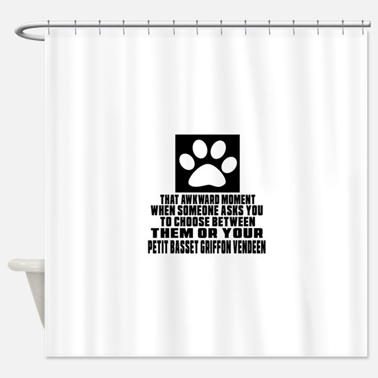 Petit Basset Griffon Vendeen Awkwar Shower Curtain