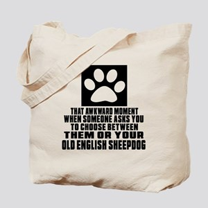 Old English Sheepdog Awkward Dog Designs Tote Bag