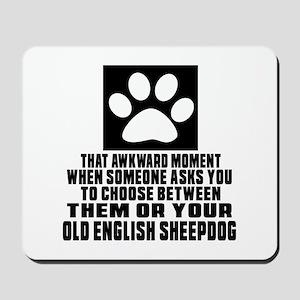 Old English Sheepdog Awkward Dog Designs Mousepad
