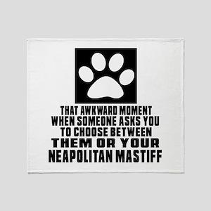 Neapolitan Mastiff Awkward Dog Desig Throw Blanket