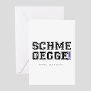 SCHMEGGE! - WORSE THAN A SCHMO! Greeting Cards