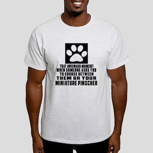 Miniature Pinscher Awkward Dog Desig Light T-Shirt