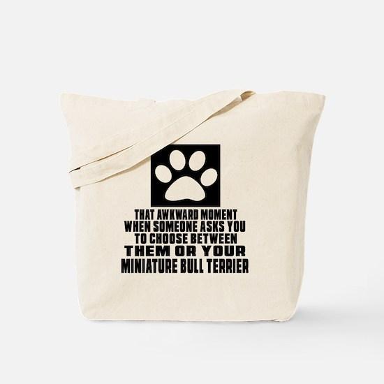 Miniature Bull Terrier Awkward Dog Design Tote Bag