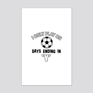 I Only Play On soccer Mini Poster Print