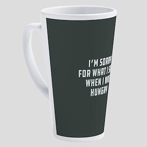 Sorry For What I Said 17 oz Latte Mug