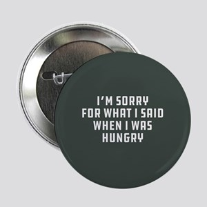 """Sorry For What I Said 2.25"""" Button"""