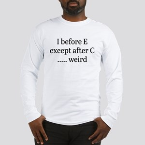 I Before E Long Sleeve T-Shirt
